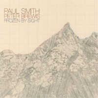 Image of Paul Smith & Peter Brewis - Frozen By Sight