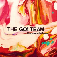 Image of The Go! Team - The Scene Between