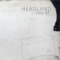 Image of Headland - Cosy EP