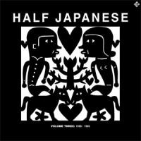Image of Half Japanese - Volume 3 : 1990-1995
