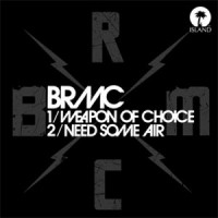 Black Rebel Motorcycle Club - Weapon Of Choice / Need Some Air