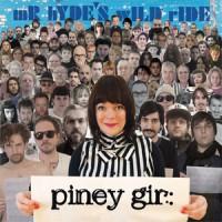 Image of Piney Gir - MR HYDE'S WILD RIDE
