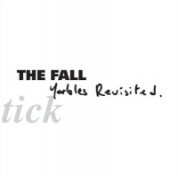 Image of The Fall - Schtick - Yarbles Revisited