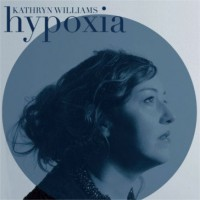 Image of Kathryn Williams - Hypoxia