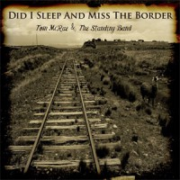 Image of Tom McRae & The Standing Band - Did I Sleep And Miss The Border?