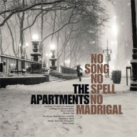 Image of The Apartments - No Song No Spell No Madrigal