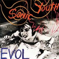 Sonic Youth - EVOL (Reissue)