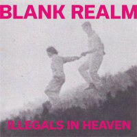 Image of Blank Realm - Illegals In Heaven