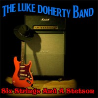 Image of The Luke Doherty Band - Six Strings And A Stetson