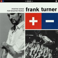 Image of Frank Turner - Positive Songs For Negative People