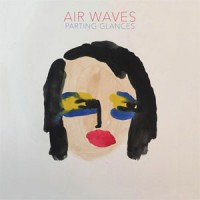 Image of Air Waves - Parting Glances