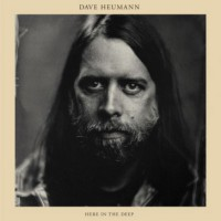 Image of Dave Heumann - Here In The Deep