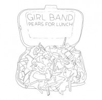 Image of Girl Band - Pears For Lunch
