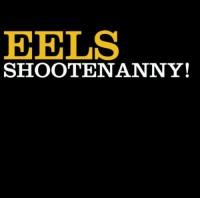 Image of Eels - Shootenanny! - Vinyl Edition