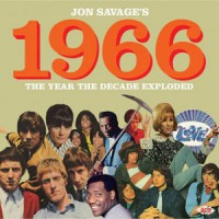 Various Artists - Jon Savage's 1966: The Year The Decade Exploded
