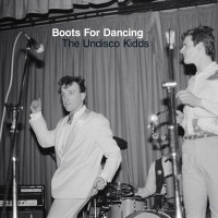 Image of Boots For Dancing - The Undisco Kidds