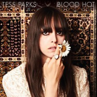 Image of Tess Parks - Blood Hot