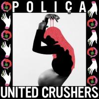 Image of POLIÇA - United Crushers
