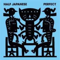 Image of Half Japanese - Perfect