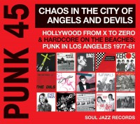 Image of Various Artists - Soul Jazz Records Present Punk 45 - Chaos In The City Of Angels And Devils: Hollywood From X To Zero & Hardcore On The Beaches