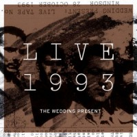 Image of The Wedding Present - Live 1993