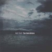 Image of Matt Elliott - The Calm Before