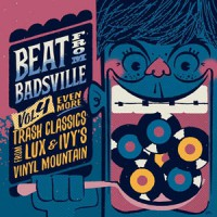 Image of Various Artists - Beat From Badsville Vol 4 - Even More Trash Classics From Lux & Ivy's Vinyl Mountain