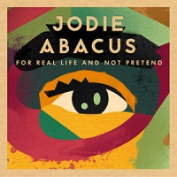Jodie Abacus - For A Real Life And Not Pretend