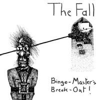 The Fall - Bingo-Masters Break-out!