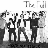 The Fall - It's A New Thing