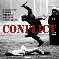 Image of Conflict - There's No Power Without Control - The Singles