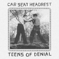 Image of Car Seat Headrest - Teens Of Denial