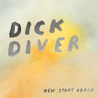 Image of Dick Diver - New Start Again