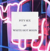 Image of Pity Sex - White Hot Moon