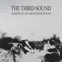 Image of The Third Sound - Gospels Of Degeneration
