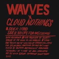 Wavves / Cloud Nothings - Split