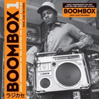 Image of Various Artists - Boombox 1 - Early Independent Hip Hop, Electro And Disco Rap 1979-82