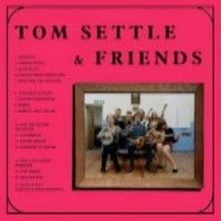 Image of Tom Settle & Friends - Old Wakes