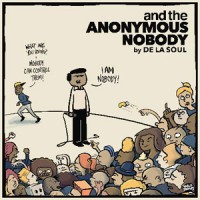 Image of De La Soul - And The Anonymous Nobody