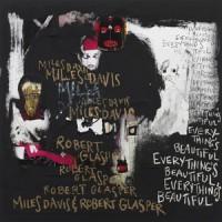 Image of Robert Glasper & Miles Davis - Everything's Beautiful - The Recordings Of Miles Davis