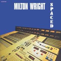 Milton Wright - Spaced - Alston Reissue