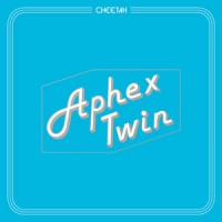 Image of Aphex Twin - Cheetah