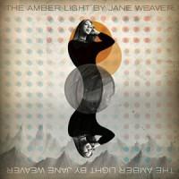 Jane Weaver - The Amber Light - Vinyl Edition