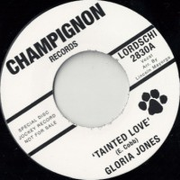 Gloria Jones / Just Brothers - Tainted Love / Sliced Tomatoes