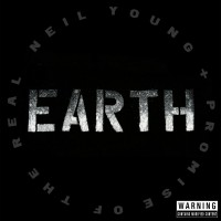 Image of Neil Young & Promise Of The Real - Earth