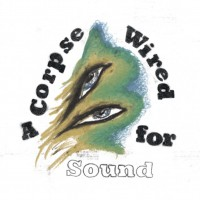 Image of Merchandise - A Corpse Wired For Sound