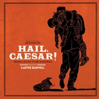 Image of Carter Burwell - Hail, Caesar! Original Motion Picture Soundtrack