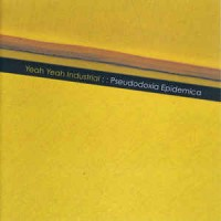 Image of Yeah Yeah Industrial - Pseudoxia Epidemica
