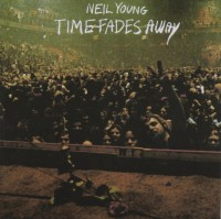 Image of Neil Young - Time Fades Away - Mastered From Original Source