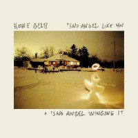 Howe Gelb - Sno Angel Like You + Sno Angel Winging It